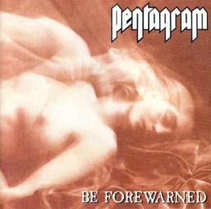PENTAGRAM_Be_Forewarned