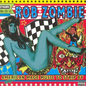 ROB_ZOMBIE_American_Made_Music_to_Strip_By