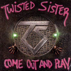 TWISTED_SISTER_Come_Out_and_Play