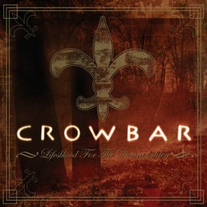 CROWBAR_Lifesblood_for_the_Downtrodden
