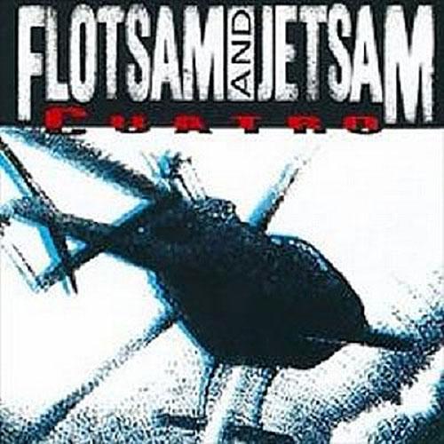 FLOTSAM_AND_JETSAM_Cuatro