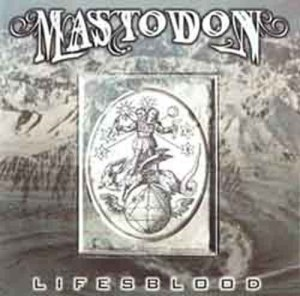 MASTODON_Lifesblood