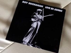 ロイ・ブキャナン(ROY BUCHANAN)の『ライヴ・イン・ジャパン(LIVE IN JAPAN)』