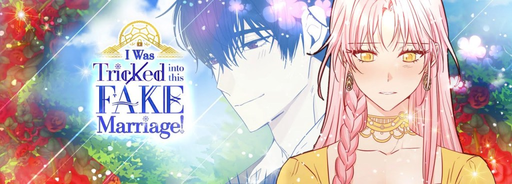 I Was Tricked into this Fake Marriage! [Manhwa - Recommendation]