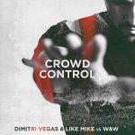 """ディミトリベガス&ライクマイクが新曲""""Crowd Control""""をリリース!! """"Left…Left…Left…Right…Right…Right""""のあの曲だ!!"""