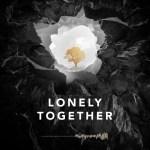 """アヴィーチー""""Lonely Together""""のリミックスEPがリリース!!"""