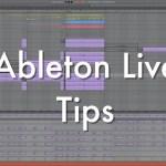 操作が速くなる!?Ableton Liveの使えるテクニック37選!!