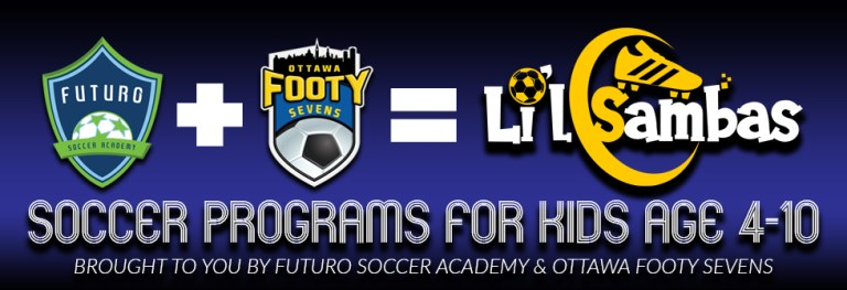 Li'l Sambas soccer for kids brought to you by Futuro Soccer Academy and Ottawa Footy Sevens.