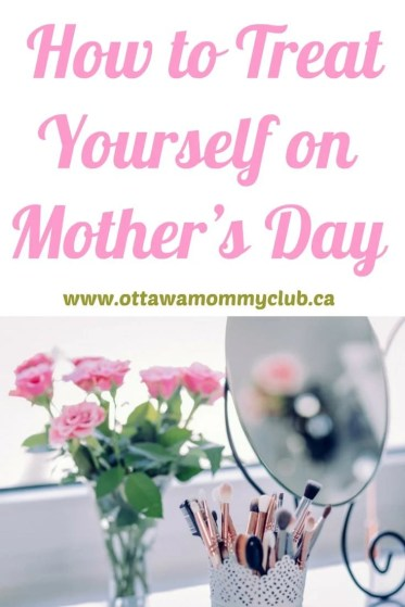 How to Treat Yourself on Mother's Day