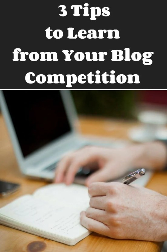3 Tips to Learn from Your Blog Competition