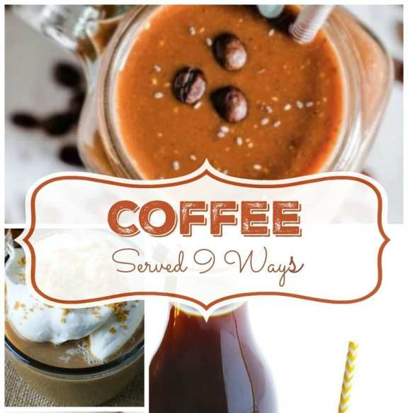 Coffee Recipes Served 9 Ways