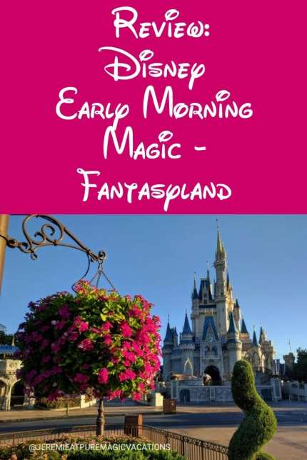 Review: Disney Early Morning Magic - Fantasyland