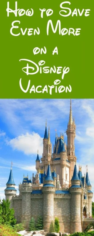 How to Save Even More on a Disney Vacation