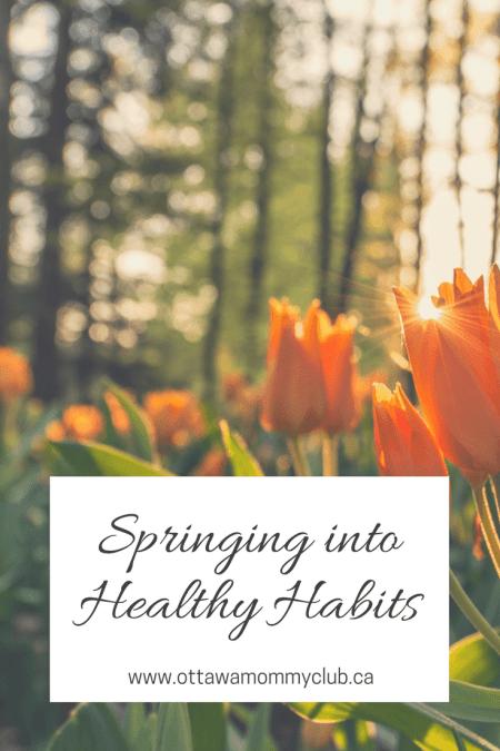 Springing into Healthy Habits!