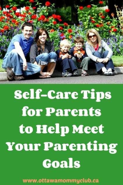 Self-Care Tips for Parents to Help Meet Your Parenting Goals