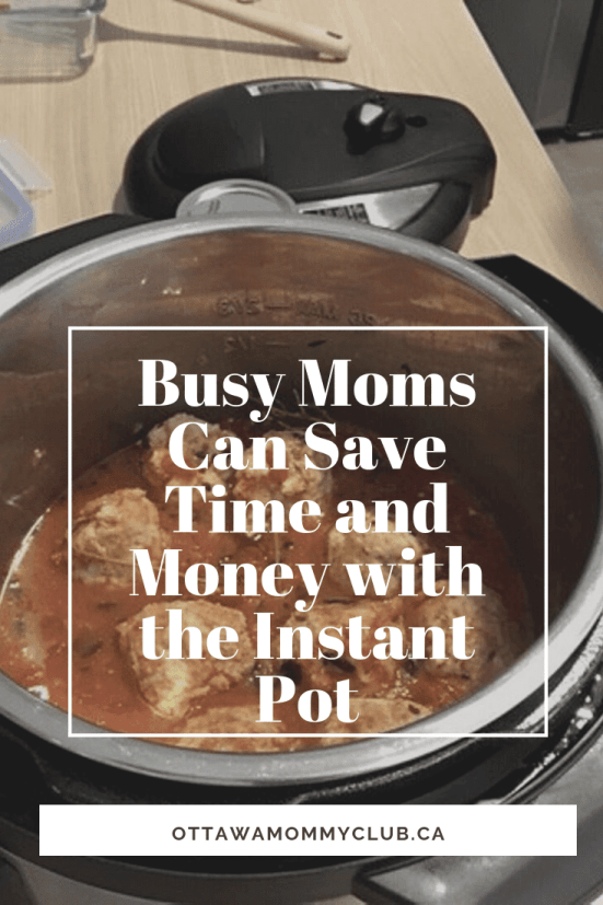 Busy Moms Can Save Time and Money with the Instant Pot