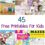 45 Free Printables For Kids