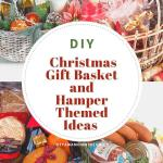 Diy Christmas Gift Basket And Hamper Themed Ideas For Families
