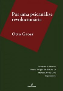 Otto Gross – Por uma psicanalise revolucionaria