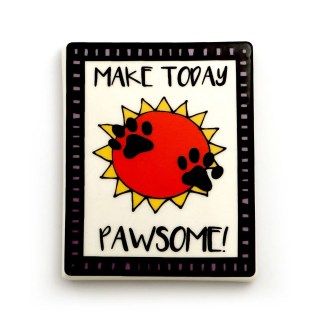 """Dog Magnet Pawsome """"Pawsome Day"""" by Our Name Is Mud - 4057140"""