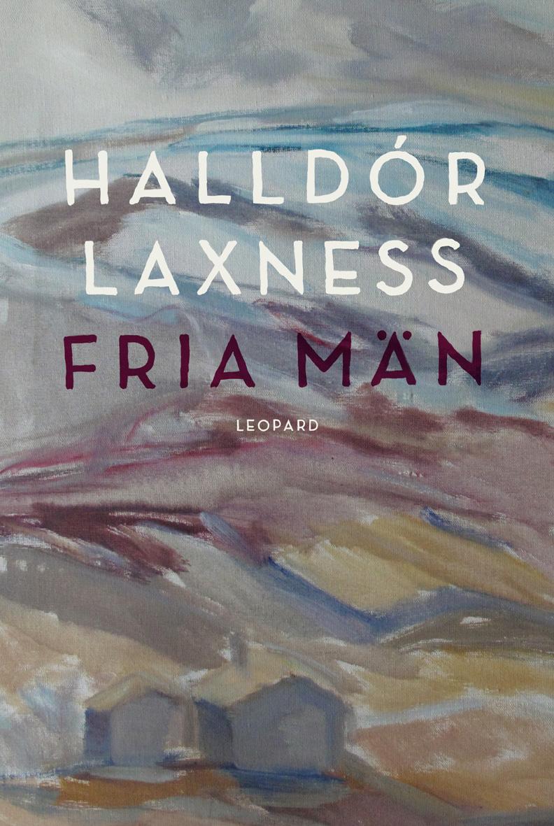 Fria män av Halldor Laxness