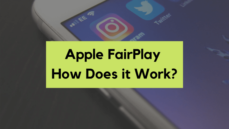 Apple FairPlay Streaming DRM – How Does It Work?