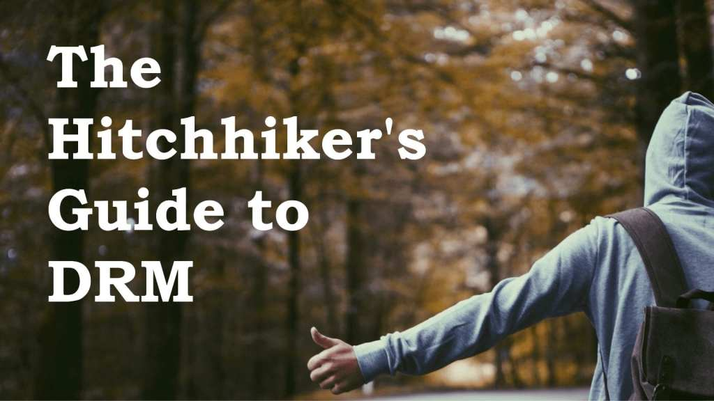hitchhikers-guide-to-drm