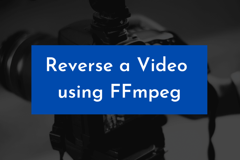 reverse a video using ffmpeg