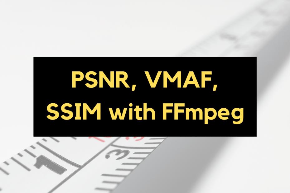 psnr-vmaf-ssim-ffmpeg