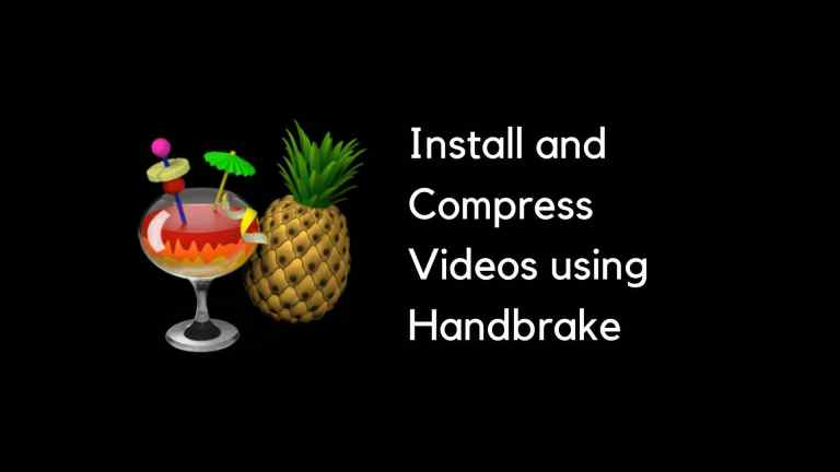 Video Compression using Handbrake: Installation and Usage Guide