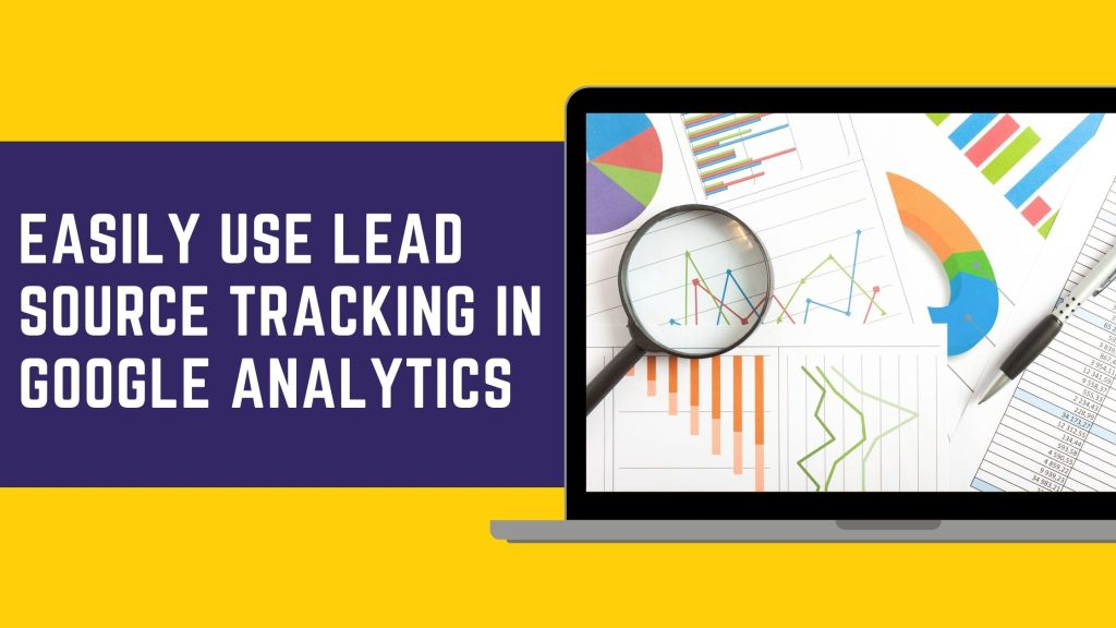 Easily Use Lead Source Tracking in Google Analytics