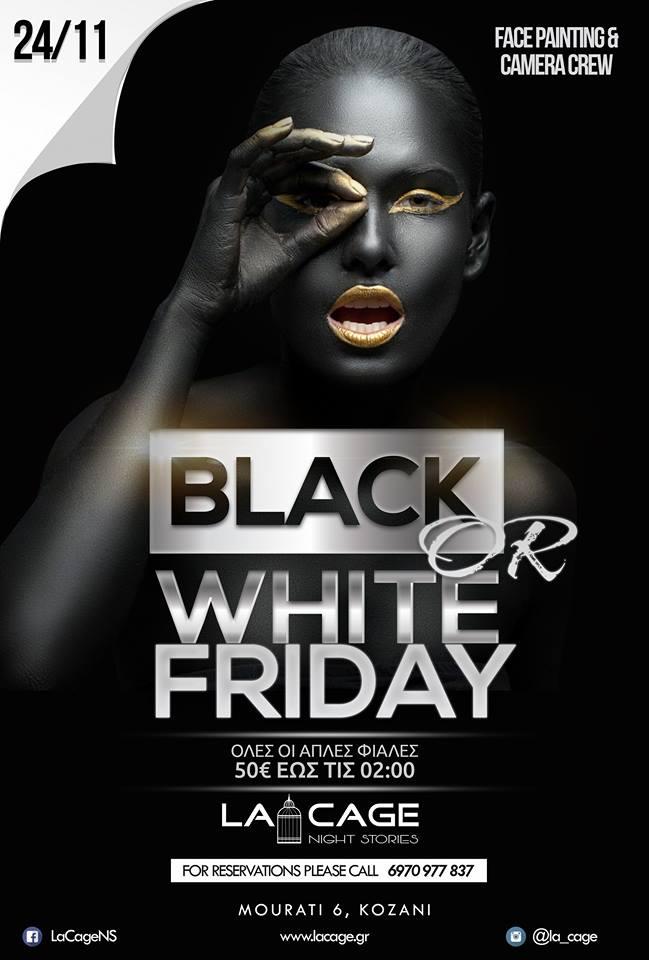 Black or White Friday στο club La Cage στην Κοζάνη, την Παρασκευή 24 Νοεμβρίου