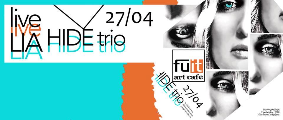 Lia Hide trio live στο Fuit art cafe στα Γρεβενά, την Παρασκευή 27 Απριλίου