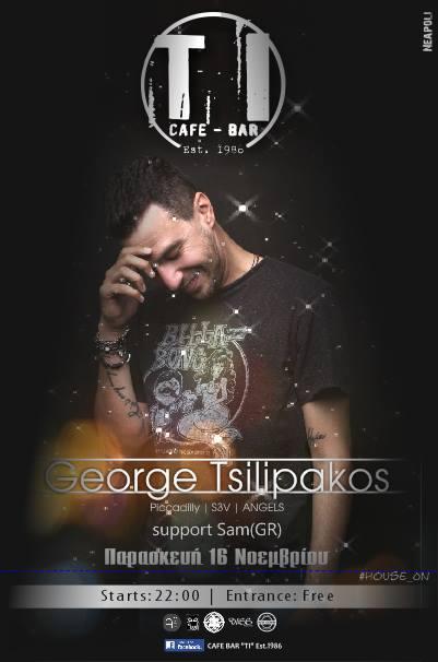 George Tsilipakos @ bar TI στην Νεάπολη, Την Παρασκευή 16 Νοεμβρίου