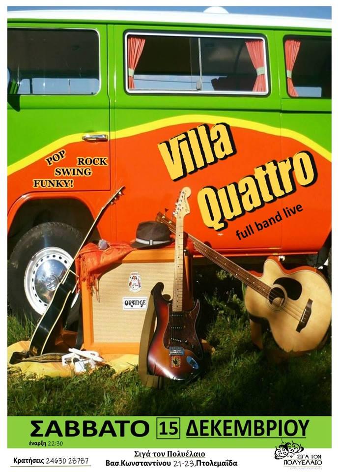 Villa Quattro full band Live  στο  bar «Σιγά τον Πολυέλαιο» στην Πτολεμαΐδα, το Σάββατο 15 Δεκεμβρίου