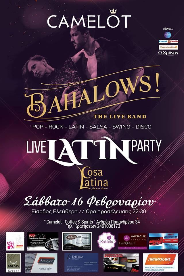 Latin party με τους Bahalows Full Band live, στο  Camelot Coffees & Spirits στην Κοζάνη, το Σάββατο 16 Φεβρουαρίου