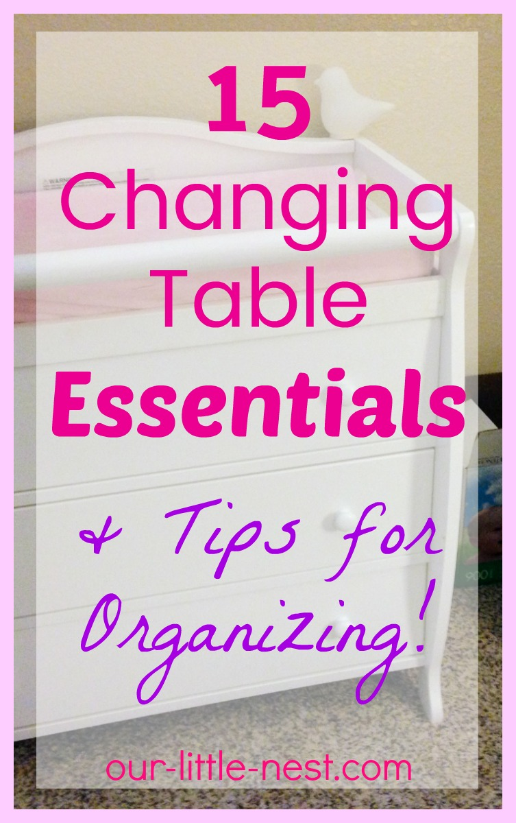 15 Changing Table Essentials + Tips for Organizing!