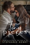 Tiny Pieces By Stephanie Henry Release Blitz