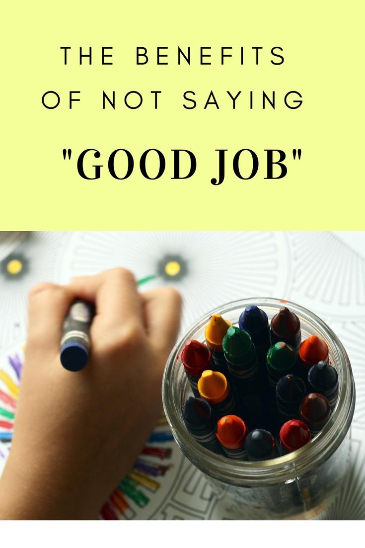 the-benefits-of-not-saying-good-job2