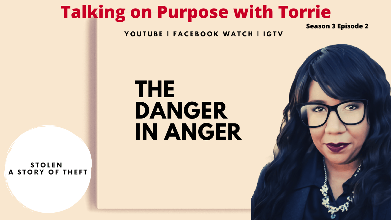 The Danger in Our Anger, Talking on Purpose with Torrie S3E2
