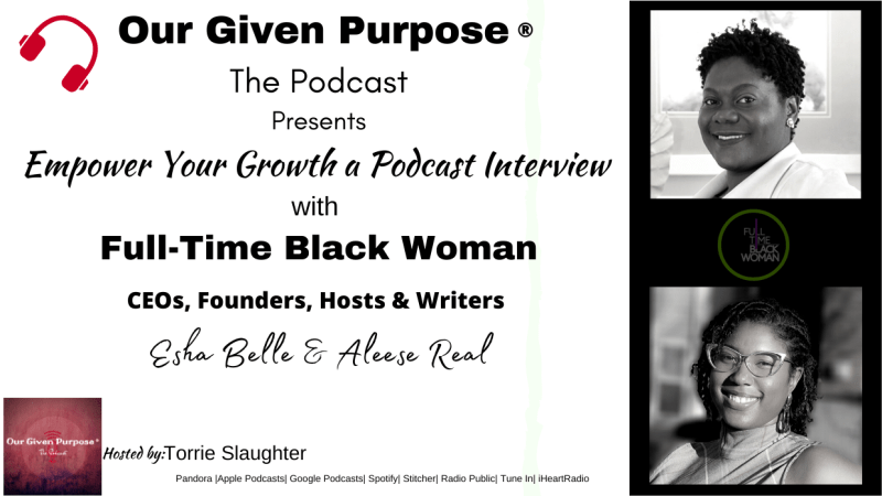 Empower Your Growth a Podcast Interview with Full-Time Black Woman