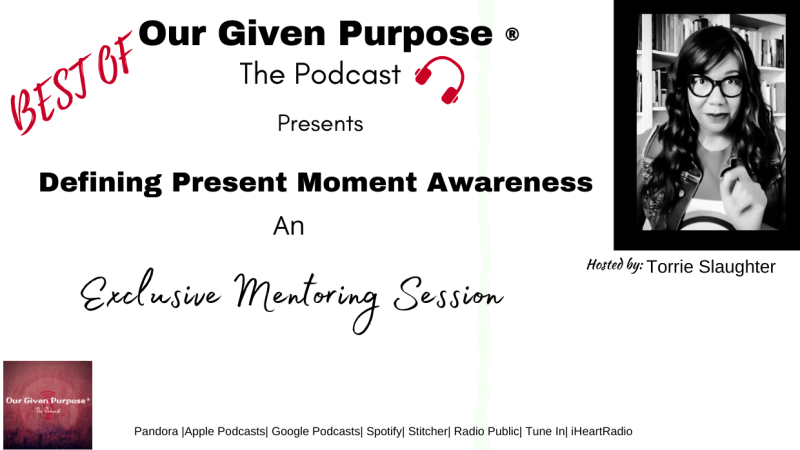 A Best of Episode: Defining Present Moment Awareness the Podcast