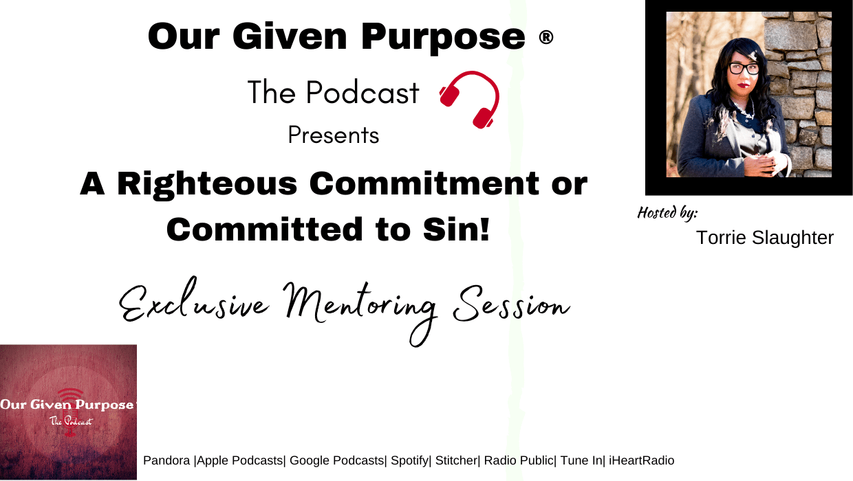 Righteous Commitment or Committed to Sin?, The Podcast