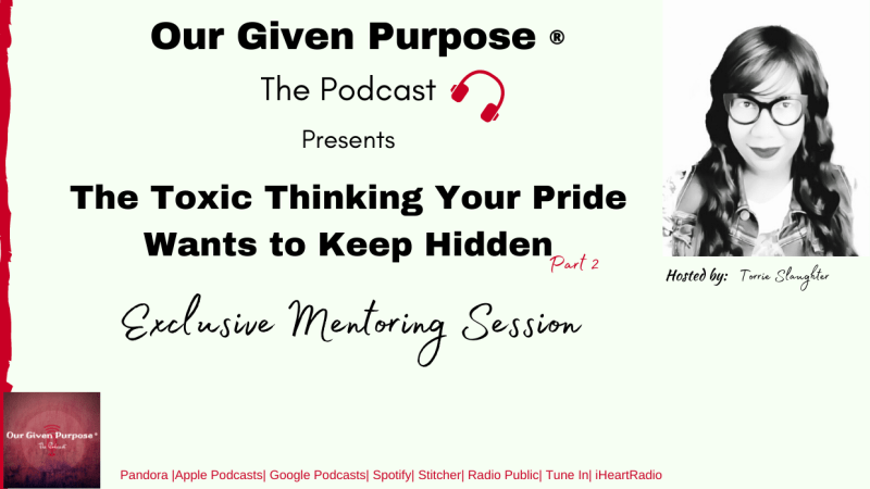 The Toxic Thinking Your Pride Wants to Keep Hidden! Part 2