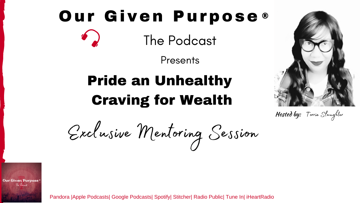 Pride an Unhealthy Craving for Wealth, the Podcast