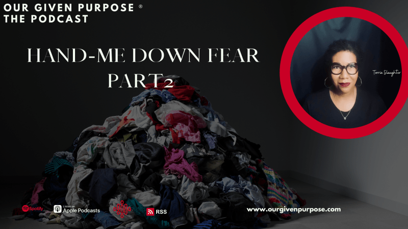 Hand-Me Down Fear, Part 2 the Podcast