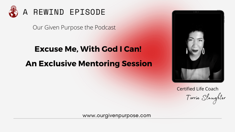*REWIND* Excuse Me, With God, I Can! The Podcast