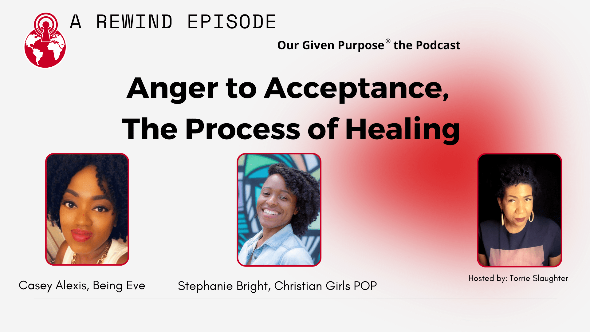 *REWIND* Anger to Acceptance, The Healing Process