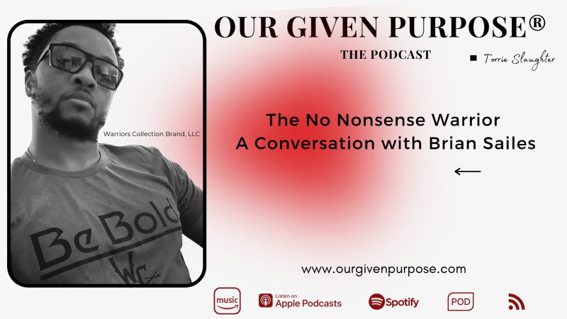 The No Nonsense Warrior, A Conversation  with Brian Sailes