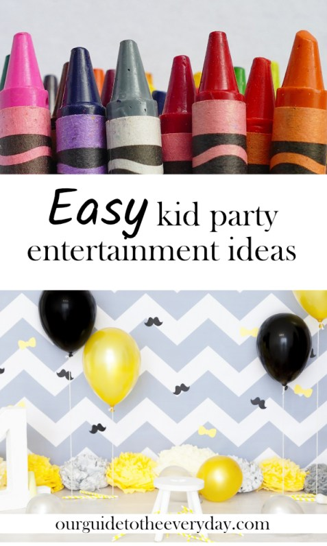 Easy kid party entertainment ideas | ourguidetotheeveryday.com